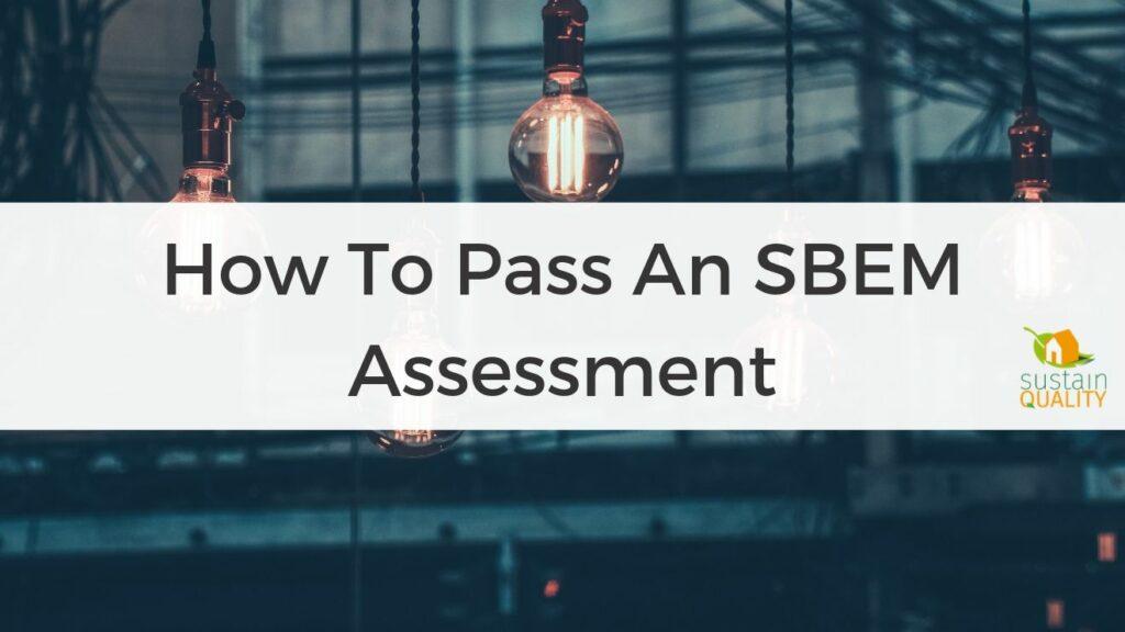 How-To-Pass-An-SBEM-Assessment-