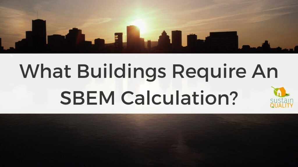 What buildings require an SBEM calculation